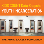 KIDS COUNT Data Snapshot Looks at Safe Drop in Youth Incarceration